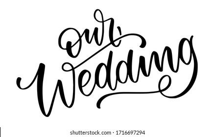 Our Wedding vector lettering handwriting