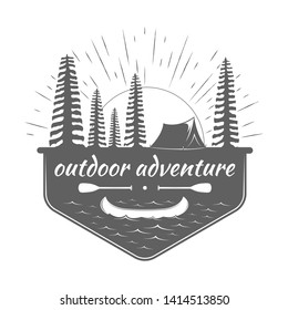 Outdoor badge and adventure logo. Label with camping tent, pines, sun burst, canoe and lake. Retro emblem wanderlust theme. Vector illustration in vintage style on white background. Monochrome design.