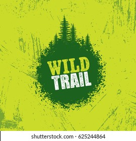 Outdoor Nature Trail Creative Rough Sign. Pine Tree Illustration Concept On Grunge Background.