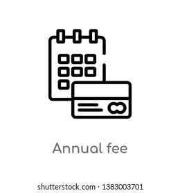 outline annual fee vector icon. isolated black simple line element illustration from general-1 concept. editable vector stroke annual fee icon on white background