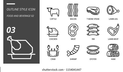 Outline icon pack for food and beverage, cattle,bacon,tbone steak,lamb leg,chicken,meat,rib,lamb meat,crab,shrimp,oyster,ham.