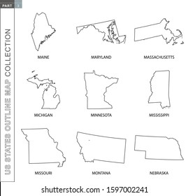 Outline maps of US states collection, nine black lined vector map of Maine, Maryland, Massachusetts, Michigan, Minnesota, Mississippi, Missouri, Montana, Nebraska