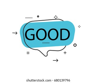 Outline speech bubble with Good phrase. Most commonly used replica label isolated on white background vector illustration.