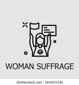 Outline woman suffrage vector icon. Woman suffrage illustration for web, mobile apps, design. Woman suffrage vector symbol.