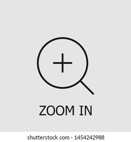 Outline zoom in vector icon. Zoom in illustration for web, mobile apps, design. Zoom in vector symbol.
