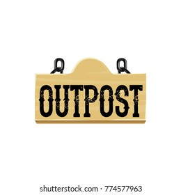 Outpost.  wooden signboard. wooden plaque