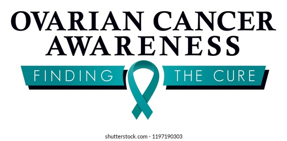 Ovarian Cancer Awareness Campaign Symbol, Awareness Ribbon, Finding the Cure for Ovarian Cancer, Teal Ribbon, Positive Phrases and Encouragement for Patients, Ovary Health Education