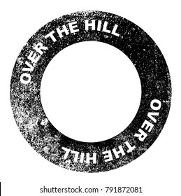 A over the hill blank rubber stamp over a white background