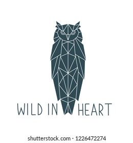 Owl in a geometric style with the inscription: Wild in heart. Vector illustration.