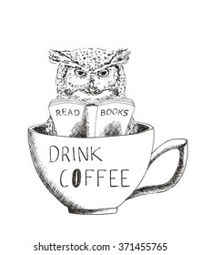 owl reading a book in a Cup of coffee,  Hand drawn coffee poster. Inspirational typography. Vintage Graphics. Vector illustration.