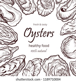 Oyster healthy natural sea food frame banner. Seafood cuisine and dishes poster. Vector illustration oyster shell on white background, hand drawn art.