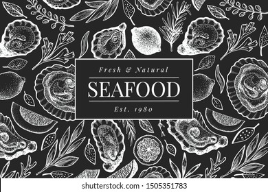 Oysters and spices design template. Hand drawn vector illustration on chalk board. Seafood retro frame. Can be used for design menu, packaging, recipes, fish market, seafood products.