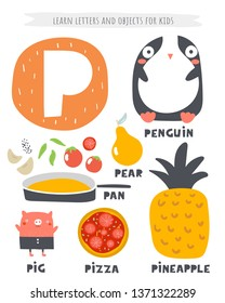 P letter objects and animals including penguin, pan, pear, pineapple, pizza, pig. Learn english alphabet, letters, words for kids