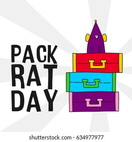 Pack Rat Day. Suitable for banner, poster, greeting card, mug, shirt, template and print advertising
