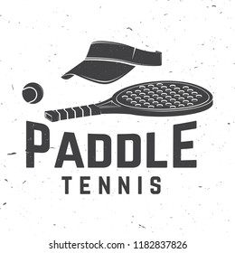Paddle tennis badge, emblem or sign. Vector illustration. Concept for shirt, print, stamp or tee. Vintage typography design with paddle tennis racket, visor and paddle ball silhouette.