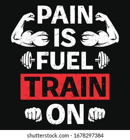 Pain is fuel gym t-shirt and poster vector design template. For training, bodybuilder and athlete. With motivational quote. Dumbbell and hand vector.