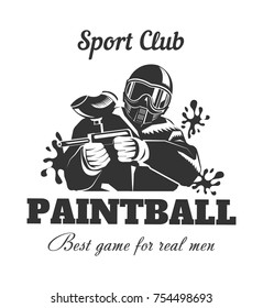 Paintball sport club with best game for real men slogan monochrome logotype. Man in full equipment with tinted mask holds gun with paint and surrounded with blots isolated vector illustration.