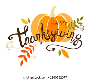 Painted handwritten text. Festive text with a pumpkin, berries and leaves for a postcard, badge or badge. Vector illustration