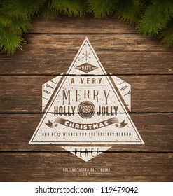 Painted wooden background with a vintage typography sign and Christmas fir tree. Vector Illustration.