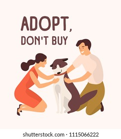 Pair of happy man and woman embracing cute dog and Adopt Don't Buy message. Adoption of stray and homeless animals from shelter, pound, rehabilitation center. Flat cartoon vector illustration.