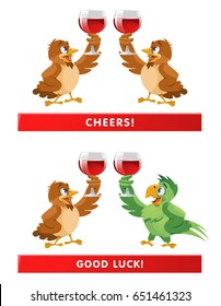 A pair of  sparrows and a parrot giving a toast. Cheers! Good luck!  Cartoon styled vector illustration. Elements is grouped and divided into layers. No transparent objects. Isolated on white.