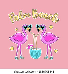PALM BEACH LETTERING, ILLUSTRATION OF A FLAMINGO BIRDS WITH A COCONUT DRINK AND GLASSES, SLOGAN PRINT VECTOR