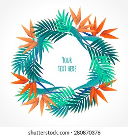 Palm leaves and strelitzia flowers wreath. Retro vector illustration. Place for your text. Can be used as invitation, card, poster, flyer