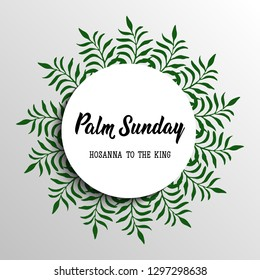 Palm Sunday. Hosanna to the king. Happy Easter lettering card. quote to design greeting card, poster, banner, printable wall art, t-shirt and other, vector illustration.