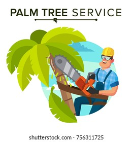 Palm Tree Care Vector. Trimming Tree Or Removal To Tree Pruning. Isolated On White Cartoon Character Illustration