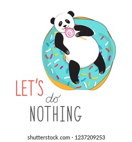 Panda on a delicious donut licks candy Lollipop. Typographic slogan let's not doing anything. Vector illustration in comic style