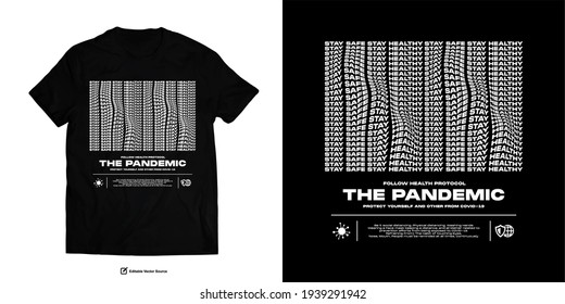 The Pandemic Protect yourself and others From COVID-19 or Corona virus Edgy Design for Urban Apparel Design Street wear T shirt Words of Wisdom During Pandemic Times Campaign
