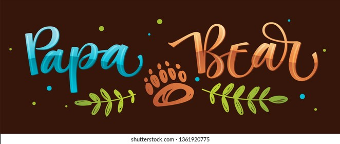 Papa Bear - Bear Family vector colorful calligraphy with simple hand drawn bear foot and leafes decor on a dark background