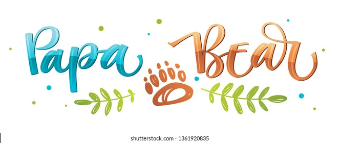 Papa Bear - Bear Family vector colorful calligraphy with simple hand drawn bear foot and leafes decor