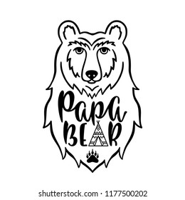 Papa bear. Hand drawn typography phrase with bear head, teepee, paw. Vector illustration isolated on white background.