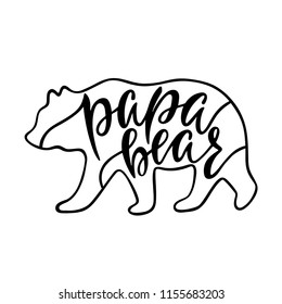 Papa bear. Inspirational quote with bear silhouette. Hand writing calligraphy phrase. Vector illustration isolated for print and poster. Typography design.