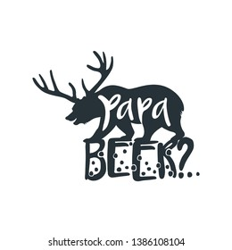 Papa Beer? Funny Bear Clip art for t-shirt design, home decor design, Fathers Day Gift design