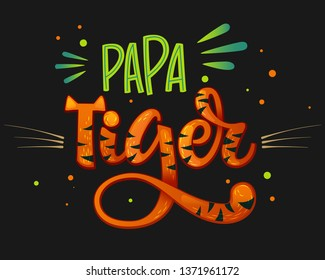 Papa Tiger color hand draw calligraphyc script lettering whith dots, splashes and whiskers decore on dark background. Design for cards, t-shirts, banners, baby shower prints.