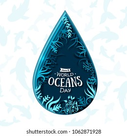 Paper art concept of World Oceans Day. Celebration dedicated to help protect, and conserve world oceans. Blue 3d origami craft paper of water drop, marine plants. Creative summer poster, sea life