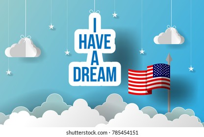 Paper art I have a dream slogan motto. Happy Martin Luther King Day paper art. American Flag hanging with paper origami clouds. Vector illustration.
