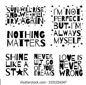 Paper cut lettering with motivational quotes. Nothing matters. Shine like a star. Never let go of your dreams. I`m not perfect but I`m always myself. Self care concept. Vector illustration. Fun poster