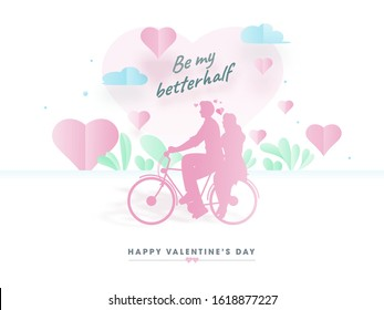 Paper Cut Loving Couple Riding Bicycle with Given Message Be My Better Half Text and Hearts Decorated on White Background for Happy Valentine's Day Celebration.