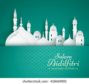 Paper graphic of islamic mosque. Salam Aidilfitri means celebration day. Maaf zahir dan batin means please forgive (me) outwardly and internally.