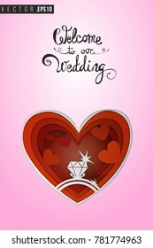 Paper greeting card with red heart with engagement ring and text: welcome to our wedding. Paper cut heart for bridal, wedding, engagement, valentines day. Vector art in 3d papercut style.
