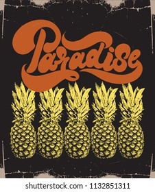 Paradise. Vector hand drawn illustration of pineapples and handwritten lettering. Template for card, poster. banner, print for t-shirt, pin, badge, patch.