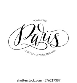 Paris. The custom hand lettering poster for your design. Modern Calligraphy.  Creative typography. Hand drawn greeting card with text Paris. Lettering and typographic design. Print or logo.