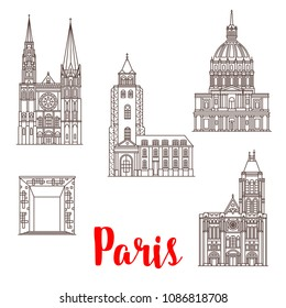 Paris famous travel landmark buildings and architecture sightseeing line icons. Vector set of Les Invalides Hotel, Notre-Dame de Chartres Cathedral, Saint Germain des Pres abbey and Grand Arch Defense