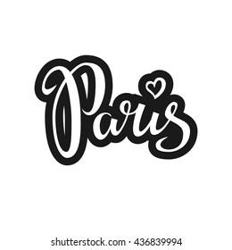 Paris hand drawn vector lettering. Design element for cards, banners, flyers, T shirt prints.