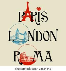 Paris, London and Roma lettering, famous landmarks Eiffel Tower, London Bridge and Colosseum