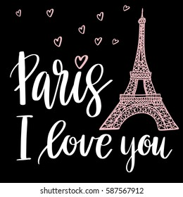 Paris I love you postcard. Phrase for textile, poster, banner design Ink illustration. Modern brush calligraphy. Text, hearts and eifel tower.
