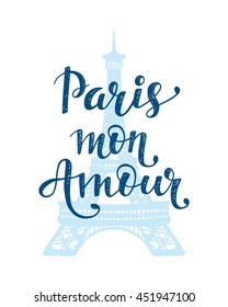 Paris Mon Amour, modern trendy print design with hand drawn lettering, vector illustration